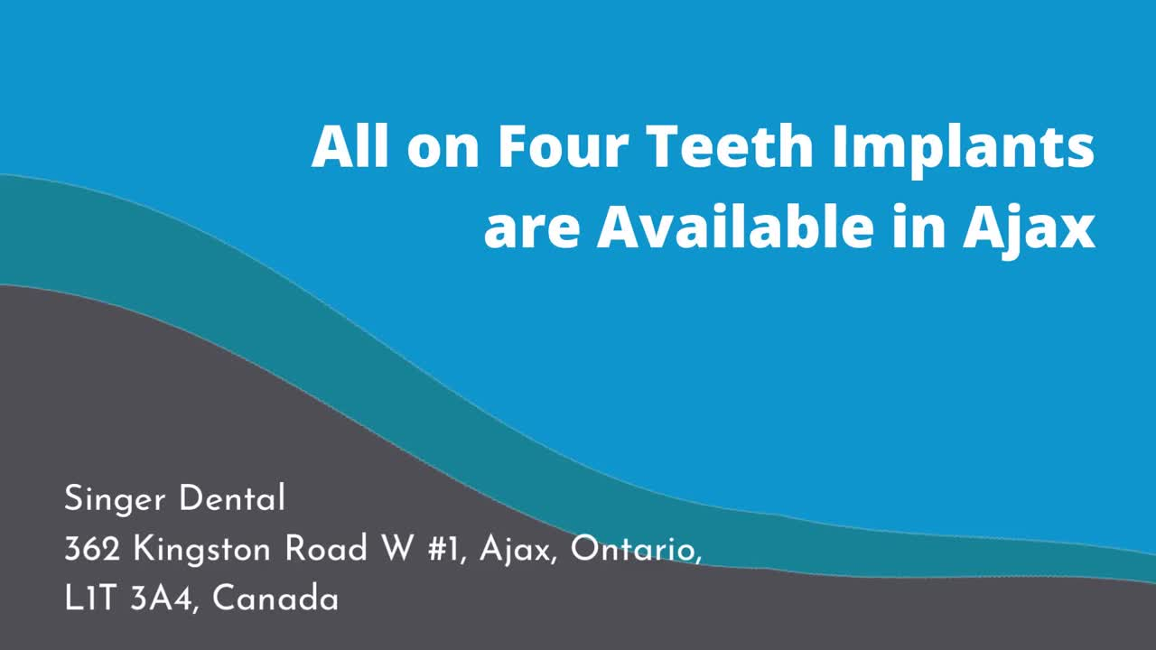 All on Four Teeth Implants are Available in Ajax | Singer Dental | Ajax Dental Clinic